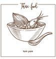 tom yam in deep bowl from thai food vector image