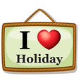 I love holiday vector image vector image