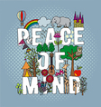PEACE OF MIND vector image