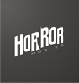 Creative and unique typography for horror movies vector image