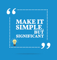 Inspirational motivational quote Make it simple vector image