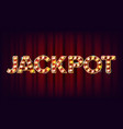 jackpot banner casino shining light sign vector image
