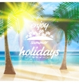 Summer typography holidays template vector image