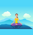 woman meditating on the mountain vector image