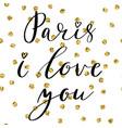 paris i love you postcard phrase for textile vector image