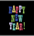 happy new year with colorful sparkle typography vector image