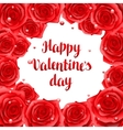 Happy Valentine day frame with red realistic roses vector image