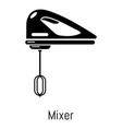 mixer kitchen icon simple black style vector image