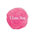 i love you text on pink watercolor stain vector image