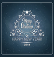 christmas and 2018 new year flyer message chalk vector image