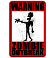 Warning Zombie Outbreak vector image
