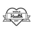 World Health day greeting emblem vector image