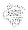 Only do what your heart tells you vector image vector image