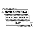 Environmental Knowledge day greeting emblem vector image