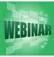 Words webinar on digital screen information vector image