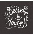 Believe in yourself handwritten design vector image