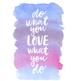 Motivation poster Do what you love Abstract vector image
