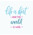 Travel life style inspiration quotes typography vector image