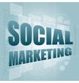 words social marketing on digital screen marketing vector image vector image