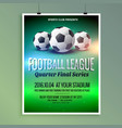 football soccer league event flyer poster design vector image