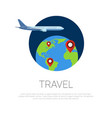flying around world plane and map pointers on vector image