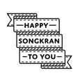 Happy Songkran to you greeting emblem vector image