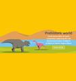 prehistoric dino world banner horizontal concept vector image