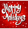 Hand-Lettered Merry Holidays Message Hand vector image