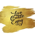 Gold Foil Live Create Enjoy be positive vector image