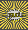 pop art background taxi service vector image