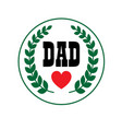 Dad fathers day crest vector image