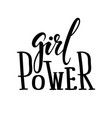 girl power hand drawn calligraphy and brush pen vector image