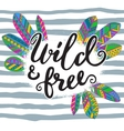 Handwritten quote wild and free with hand drawn vector image
