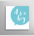 Its a boy lettering vector image