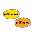 Follow me follow us labels design vector image vector image