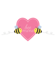 Bee mine heart two bees vector image
