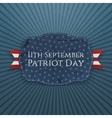 Patriot Day Badge with Ribbon 11th September vector image
