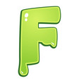slimy font type letter f vector image