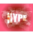 hype word on digital screen background with world vector image vector image