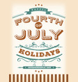 vintage fourth of july holidays vector image