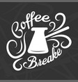 coffee break logotype design isolated on black vector image