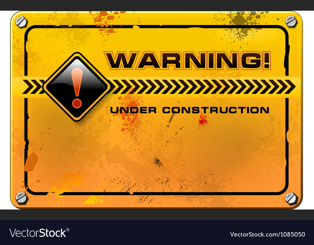 Under construction yellow grunge warning sign vector