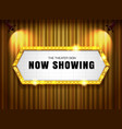 theater sign gold frame on curtain with spotlight vector image