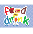 food and drink letter vector image vector image