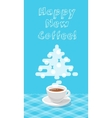 New Year greeting card with a cup of coffee flat vector image