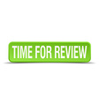 Time for review green 3d realistic square isolated vector image
