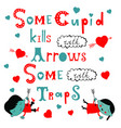 some cupid kills with arrows some with traps vector image