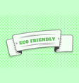 eco friendly green label white ribbon in the form vector image