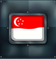 Flag of singapore on metalic background vector image