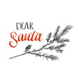 dear santa i can explain funny saying for vector image